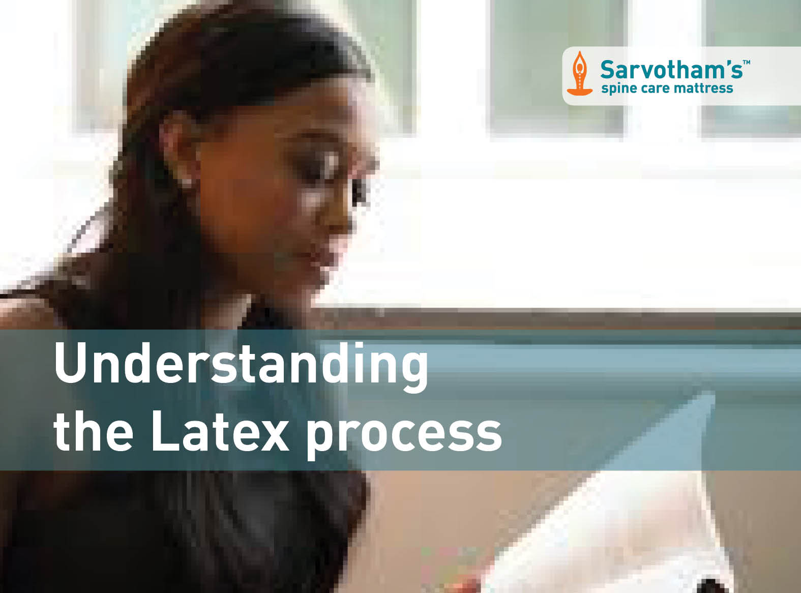 Understanding the Latex process